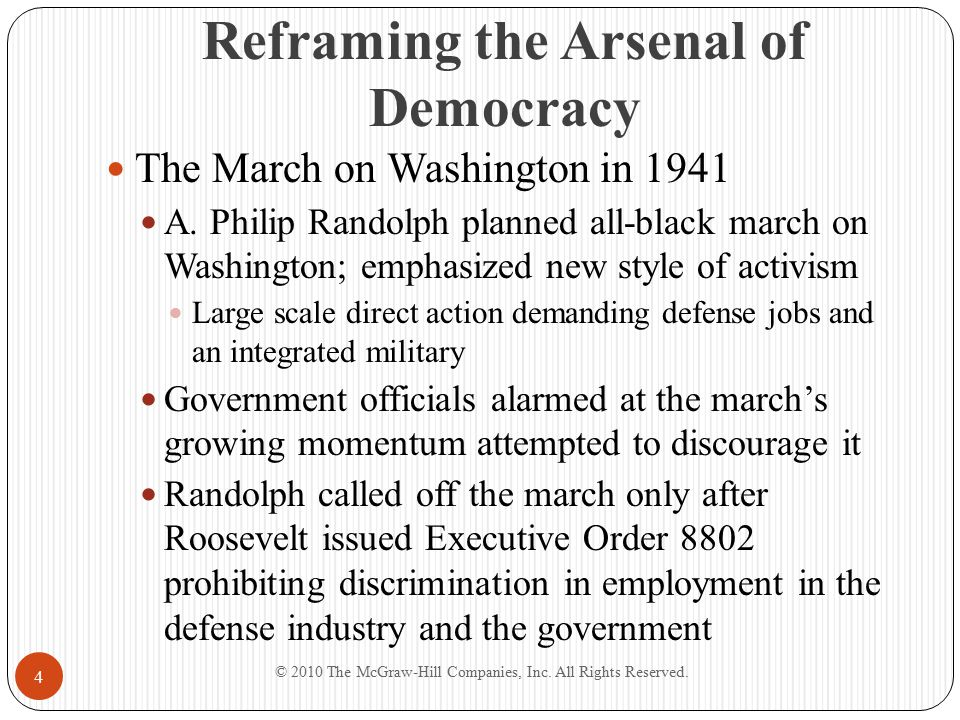 Reframing the Arsenal of Democracy The March on Washington in 1941 A. Philip Randolph planned all-black march on Washington; emphasized new style of a