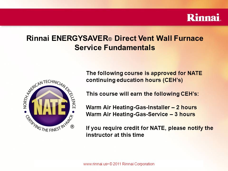 www.foreverhotwater.comwww.foreverhotwater.com www.comfortableheatingsolutions.com © 2007 Rinnai Corporation www.rinnai.us © 2011 Rinnai Corporation 1.Remove the ground screw and wire.