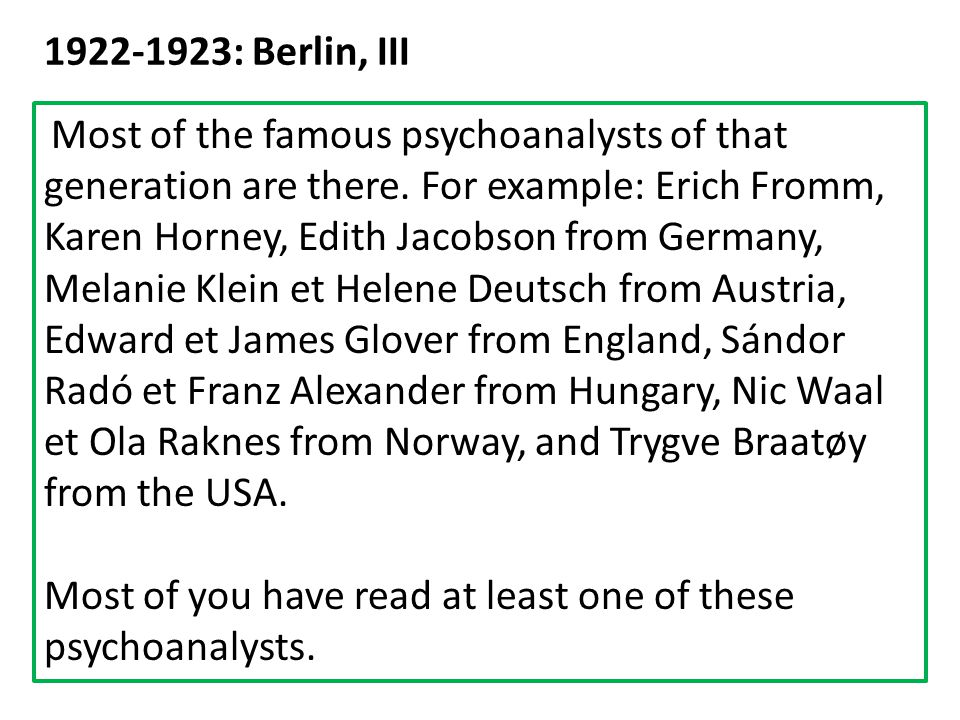 Most of the famous psychoanalysts of that generation are there.