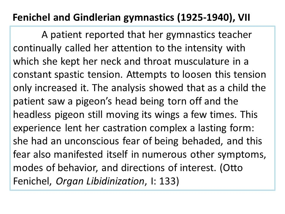 A patient reported that her gymnastics teacher continually called her attention to the intensity with which she kept her neck and throat musculature i
