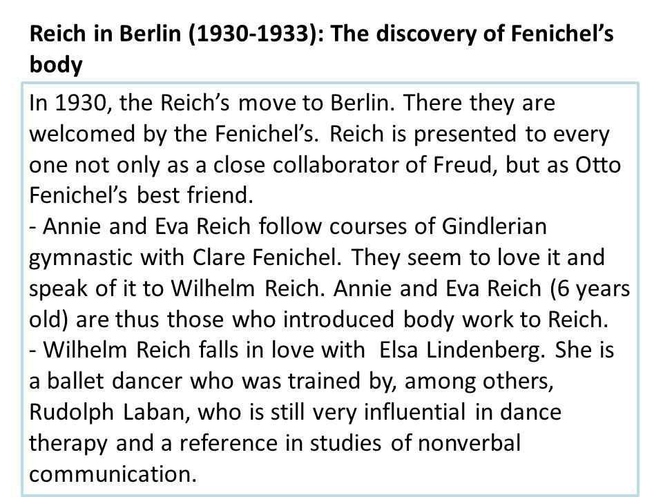 In 1930, the Reich's move to Berlin. There they are welcomed by the Fenichel's. Reich is presented to every one not only as a close collaborator of Fr