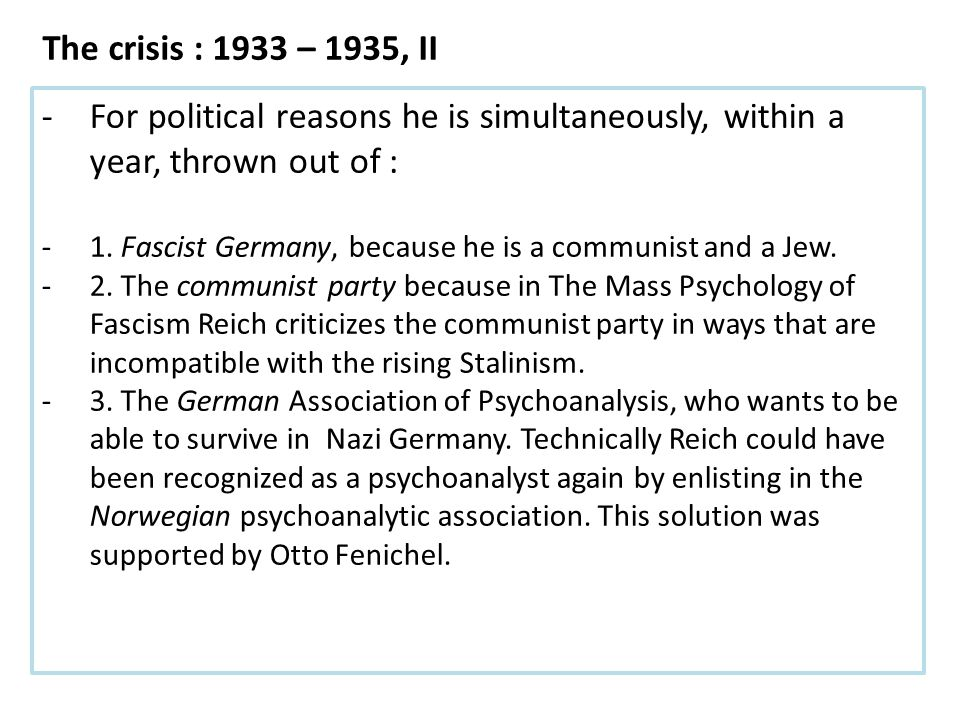 -For political reasons he is simultaneously, within a year, thrown out of : -1. Fascist Germany, because he is a communist and a Jew. -2. The communis