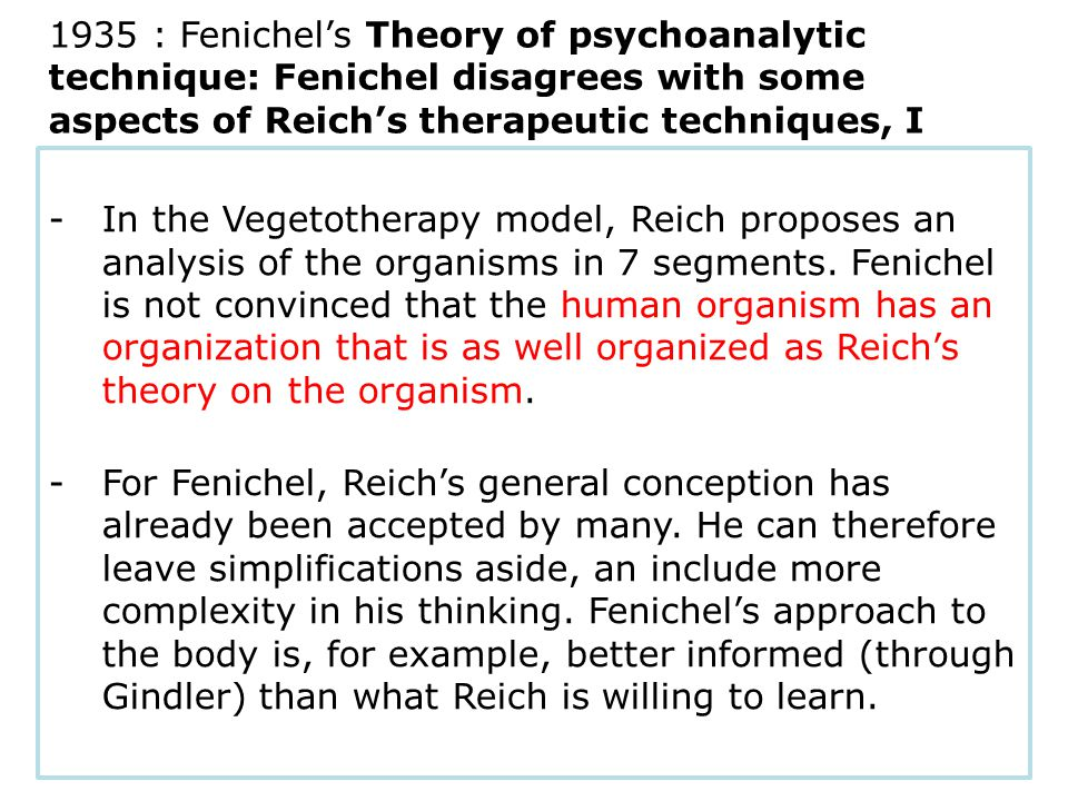 -In the Vegetotherapy model, Reich proposes an analysis of the organisms in 7 segments.