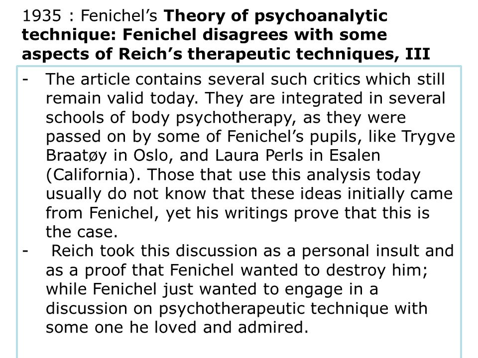 -The article contains several such critics which still remain valid today. They are integrated in several schools of body psychotherapy, as they were