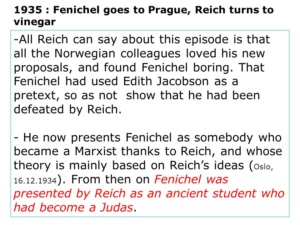 -All Reich can say about this episode is that all the Norwegian colleagues loved his new proposals, and found Fenichel boring.