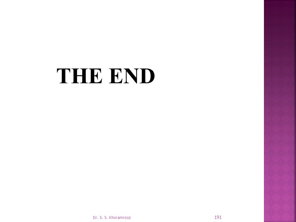 THE END Dr. S. S. Khoramrooz 191