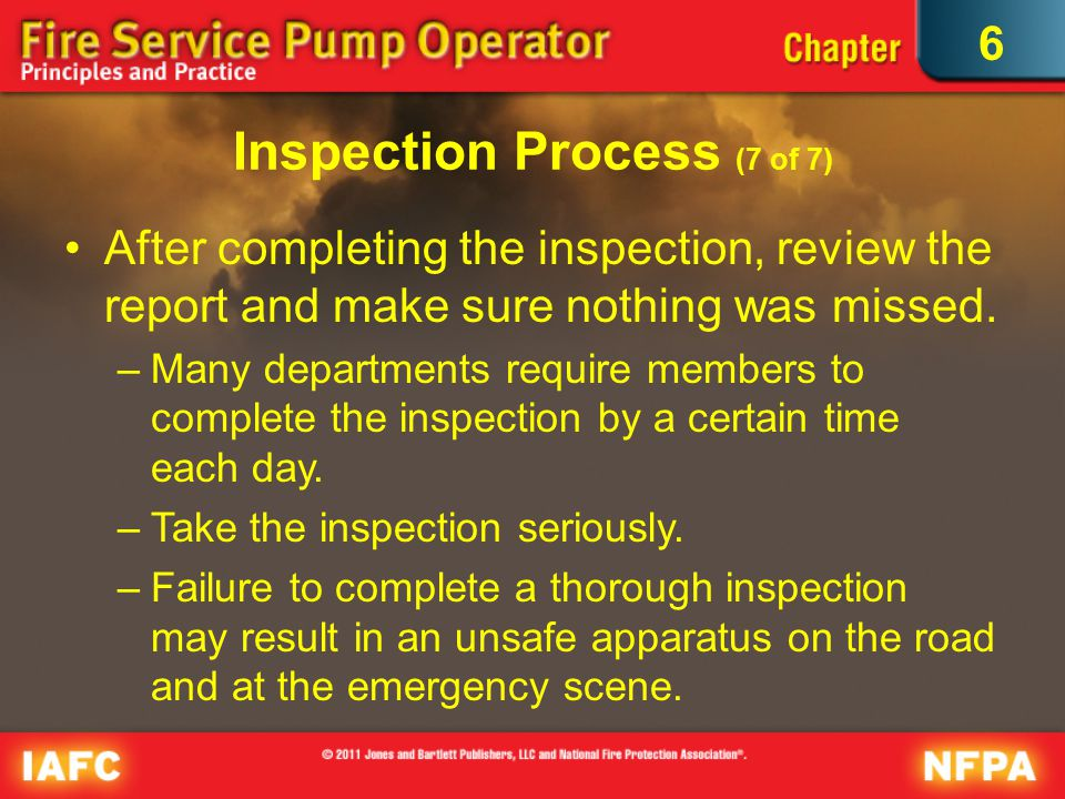 6 Inspection Process (7 of 7) After completing the inspection, review the report and make sure nothing was missed.