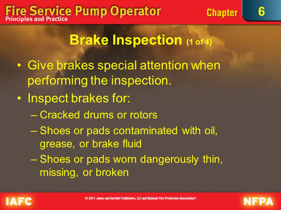 6 Brake Inspection (1 of 4) Give brakes special attention when performing the inspection.