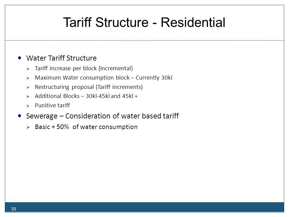 Tariff Structure - Residential Water Tariff Structure  Tariff increase per block (Incremental)  Maximum Water consumption block – Currently 30kl  R