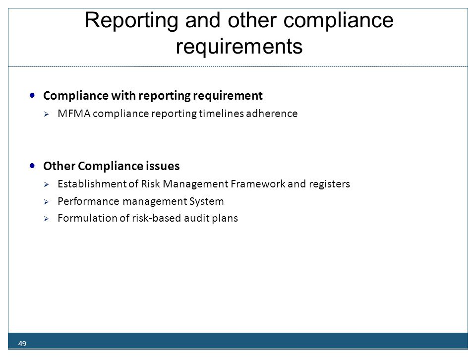 Reporting and other compliance requirements Compliance with reporting requirement  MFMA compliance reporting timelines adherence Other Compliance iss