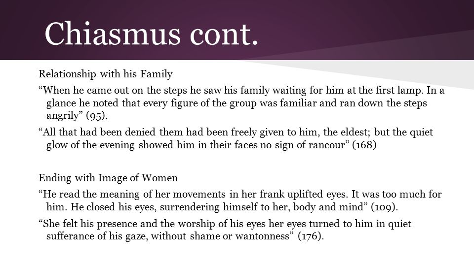 """Chiasmus cont. Relationship with his Family """"When he came out on the steps he saw his family waiting for him at the first lamp. In a glance he noted t"""