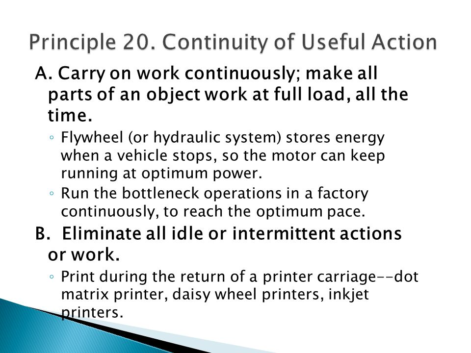 A. Carry on work continuously; make all parts of an object work at full load, all the time.