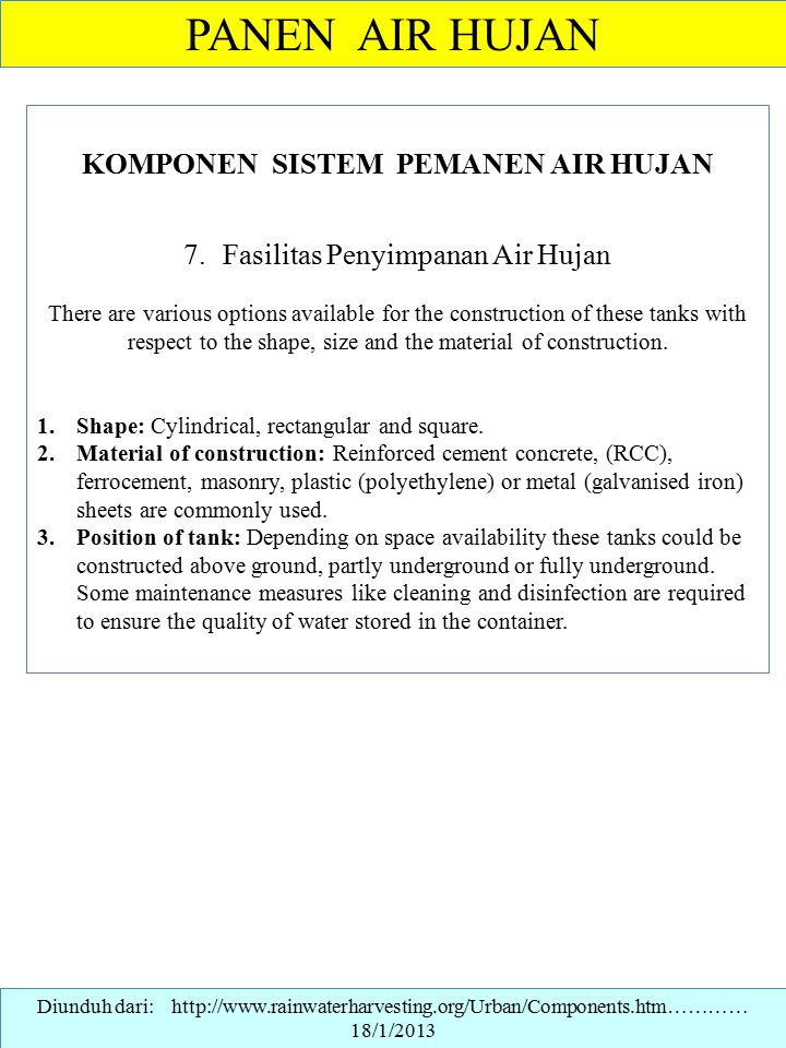 PANEN AIR HUJAN KOMPONEN SISTEM PEMANEN AIR HUJAN 7.Fasilitas Penyimpanan Air Hujan There are various options available for the construction of these