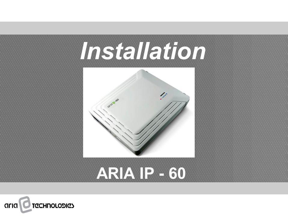 Installation ARIA IP - 60