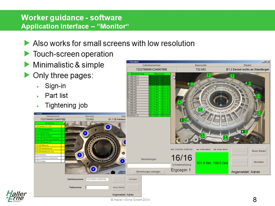 © Haller + Erne GmbH 2014 Worker guidance – software Startup and configuration  Initial startup  Setup by using installation program  Configuration of stations  Tool interface setup  I/O-interfaces (configure BMS table and evt.
