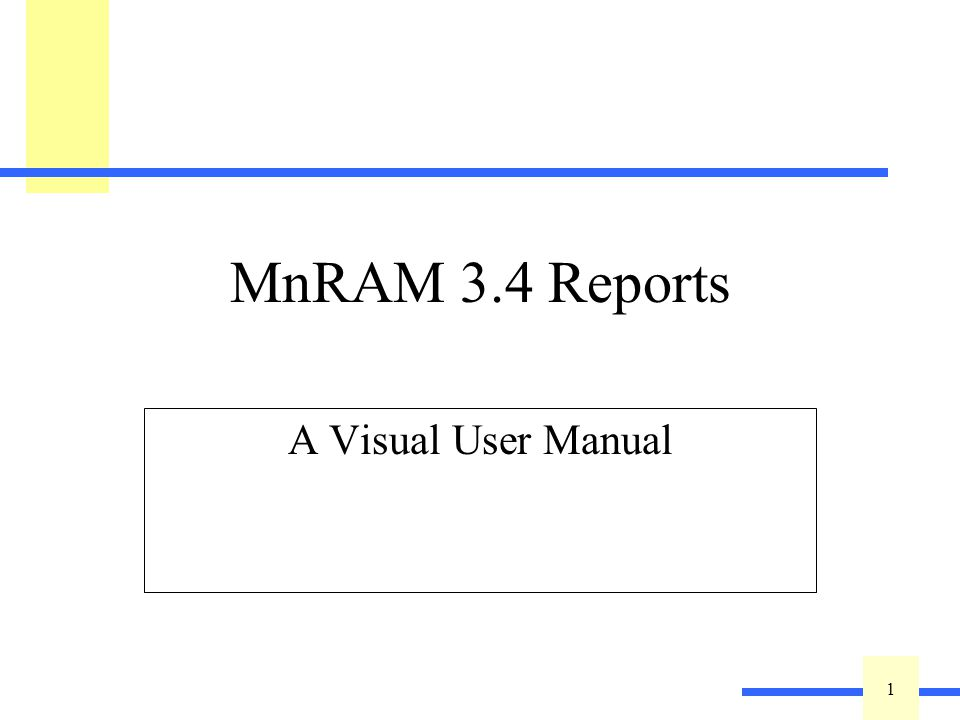 1 1 MnRAM 3.4 Reports A Visual User Manual
