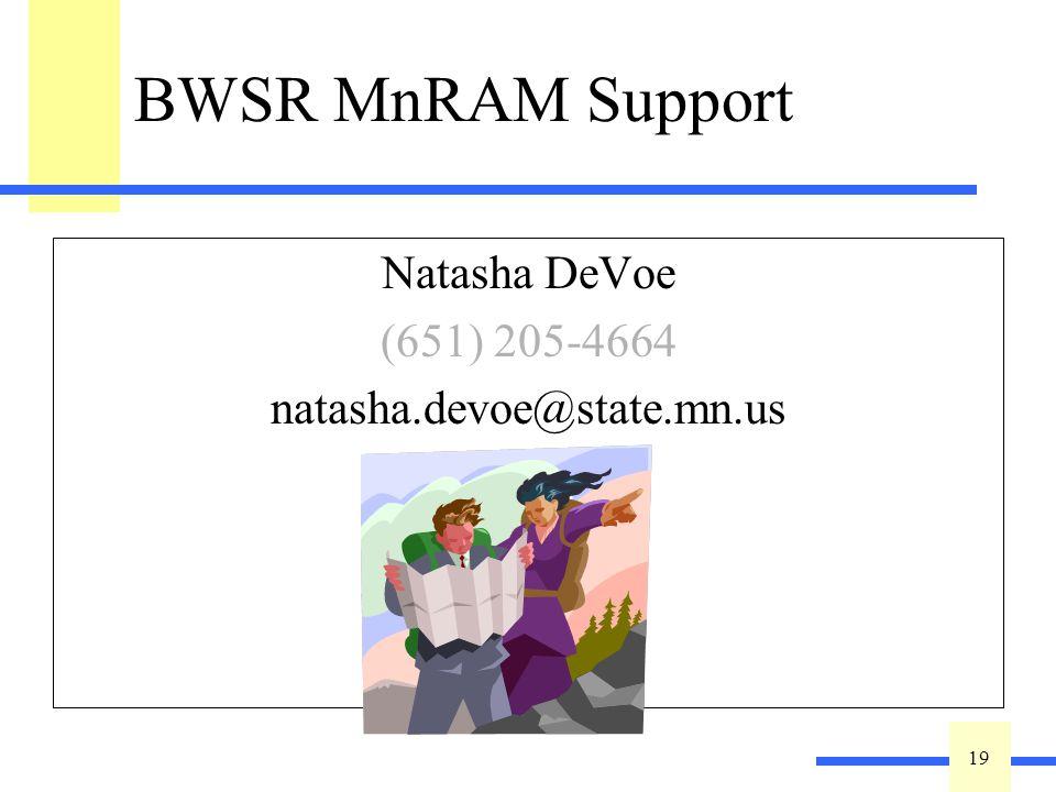 19 BWSR MnRAM Support Natasha DeVoe (651) 205-4664 natasha.devoe@state.mn.us
