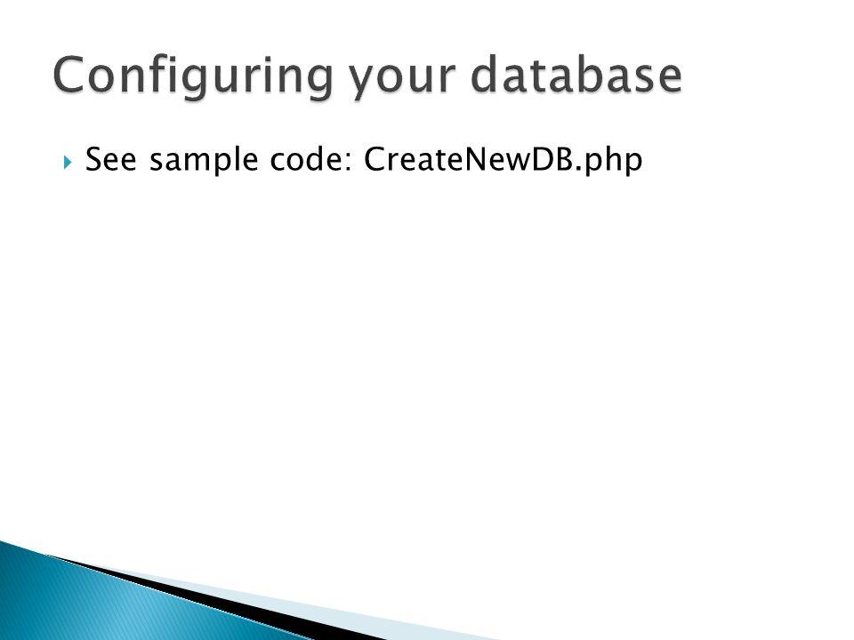  See sample code: CreateNewDB.php