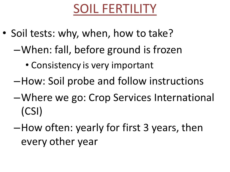 SOIL FERTILITY Soil tests: why, when, how to take.