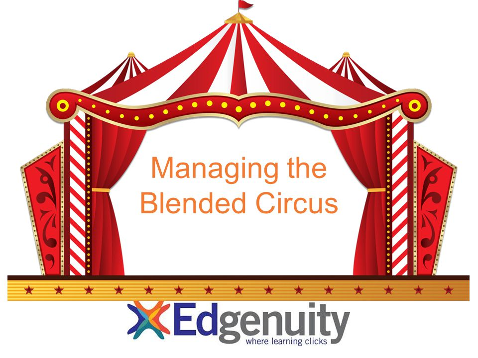 Managing the Blended Circus