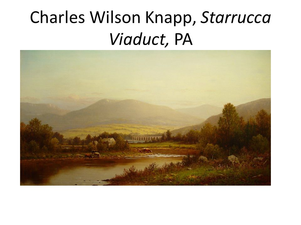 Charles Wilson Knapp, Starrucca Viaduct, PA