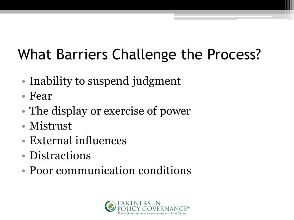 What Barriers Challenge the Process.