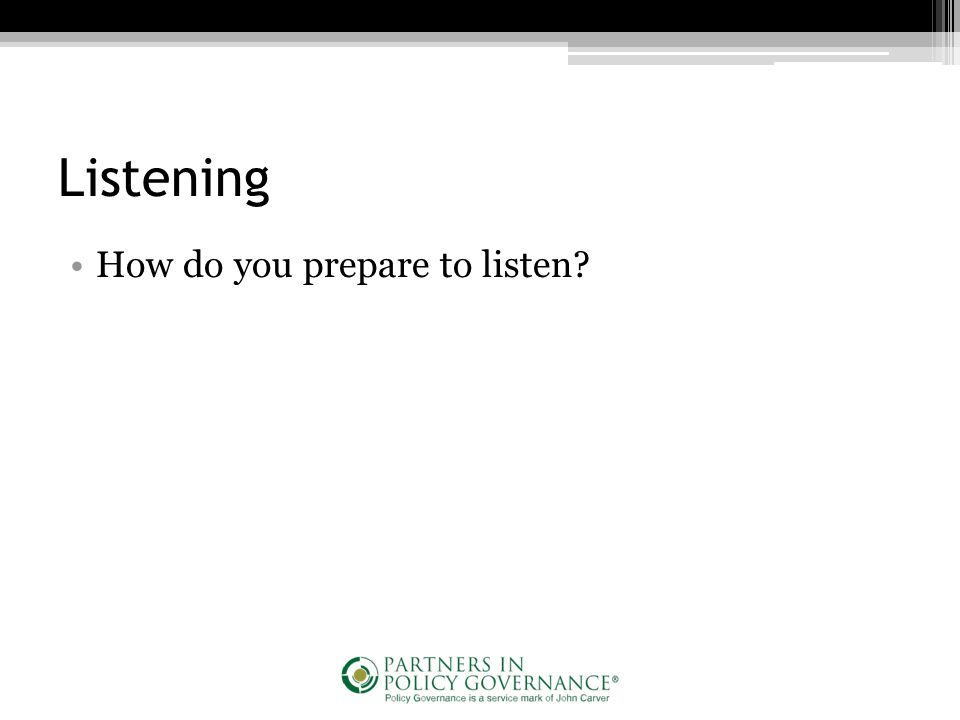 Listening How do you prepare to listen