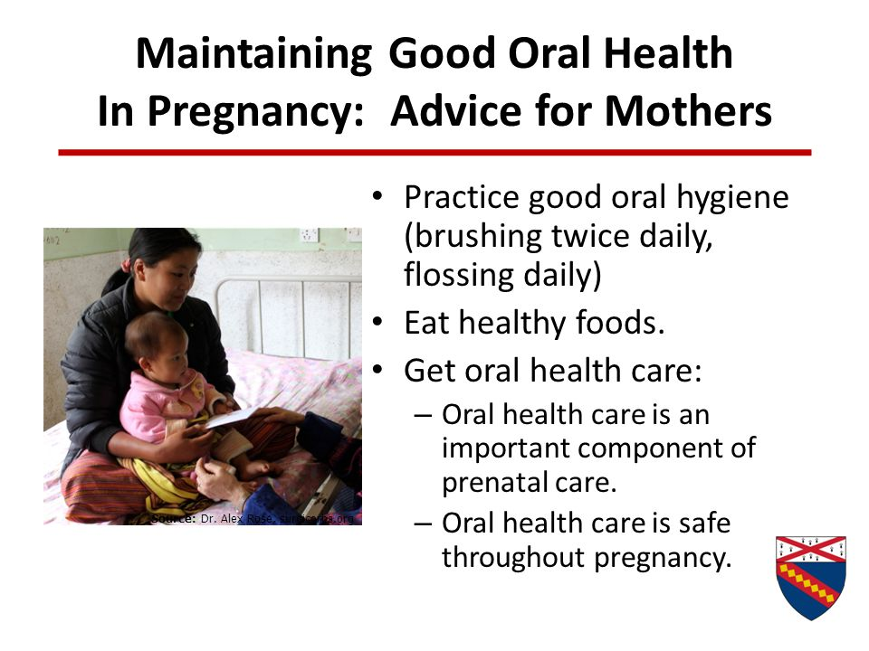 Maintaining Good Oral Health In Pregnancy: Advice for Mothers Practice good oral hygiene (brushing twice daily, flossing daily) Eat healthy foods. Get