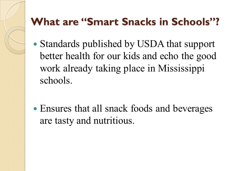 "What are ""Smart Snacks in Schools""? Standards published by USDA that support better health for our kids and echo the good work already taking place in"