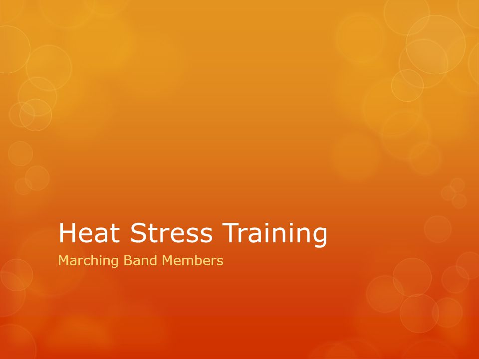 Heat Stress Training Marching Band Members