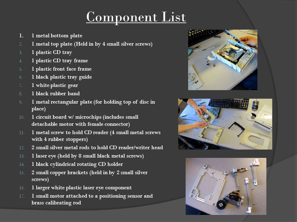 A DDITIONAL I NFORMATION M Y TASKS : LIST PARTS & ACCOUNT FOR COMPONENTS DISASSEMBLED.
