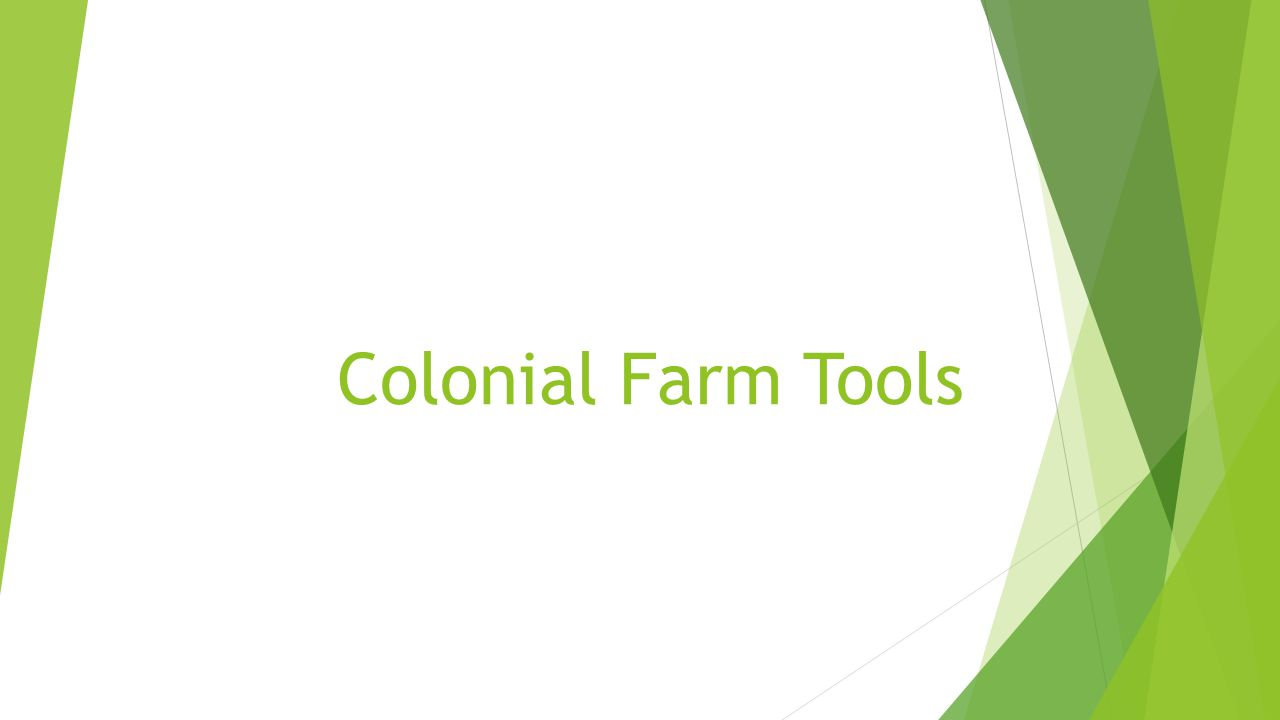 Colonial Farm Tools