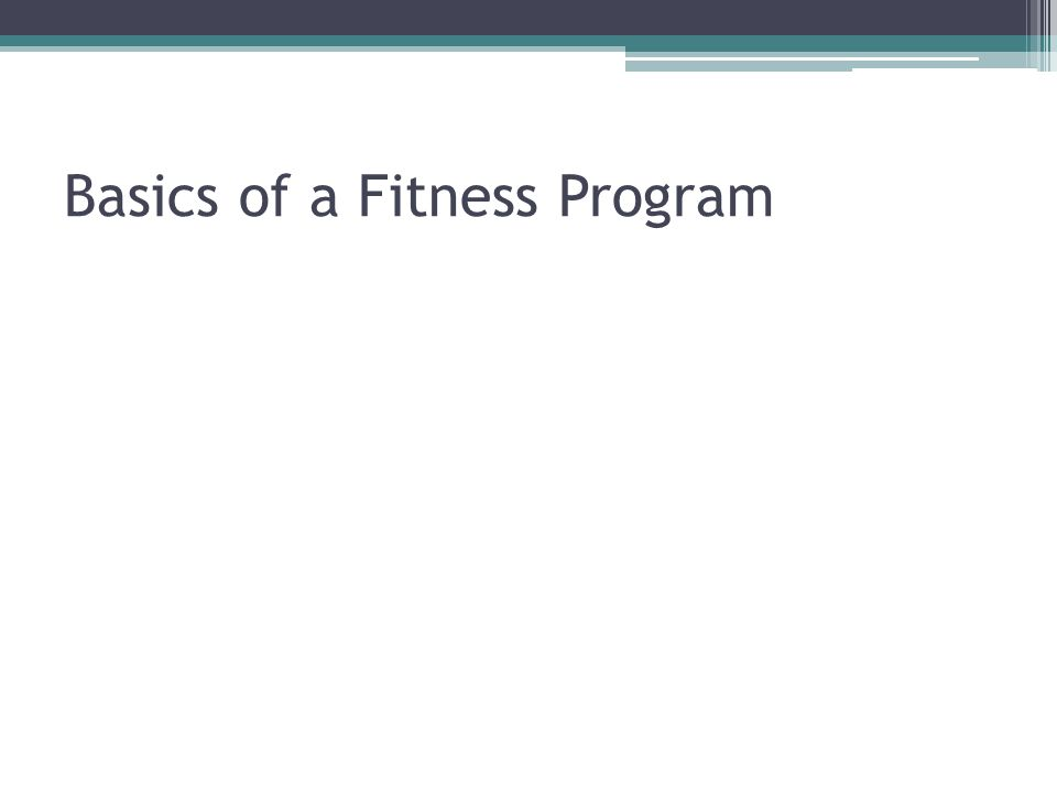Basics of a Fitness Program
