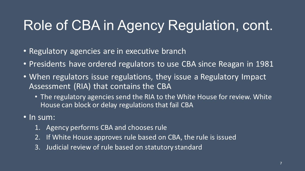 Role of CBA in Agency Regulation, cont.