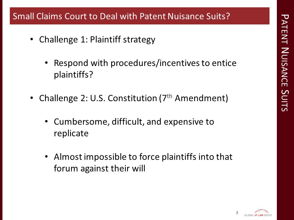 P ATENT N UISANCE S UITS 3 Small Claims Court to Deal with Patent Nuisance Suits.