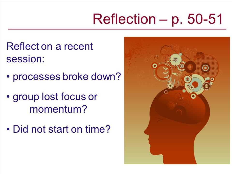 Reflection – p.50-51 Reflect on a recent session: processes broke down.