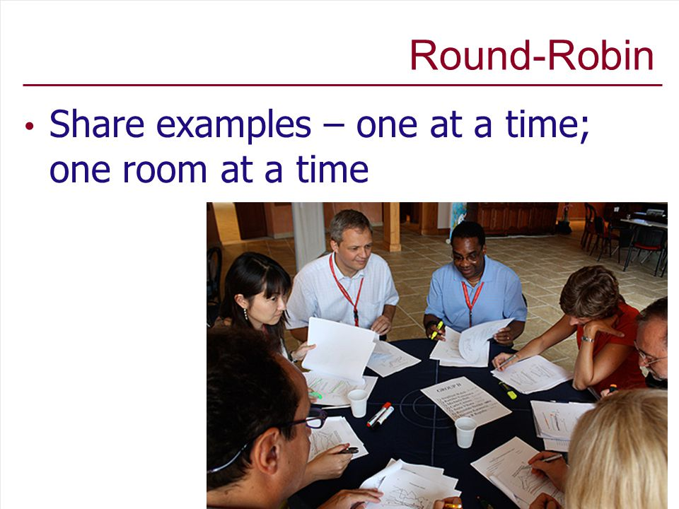 Round-Robin Share examples – one at a time; one room at a time