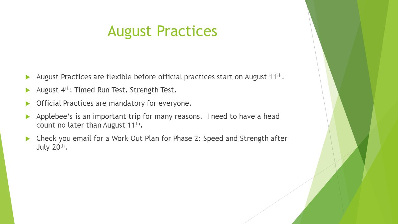 August Practices  August Practices are flexible before official practices start on August 11 th.