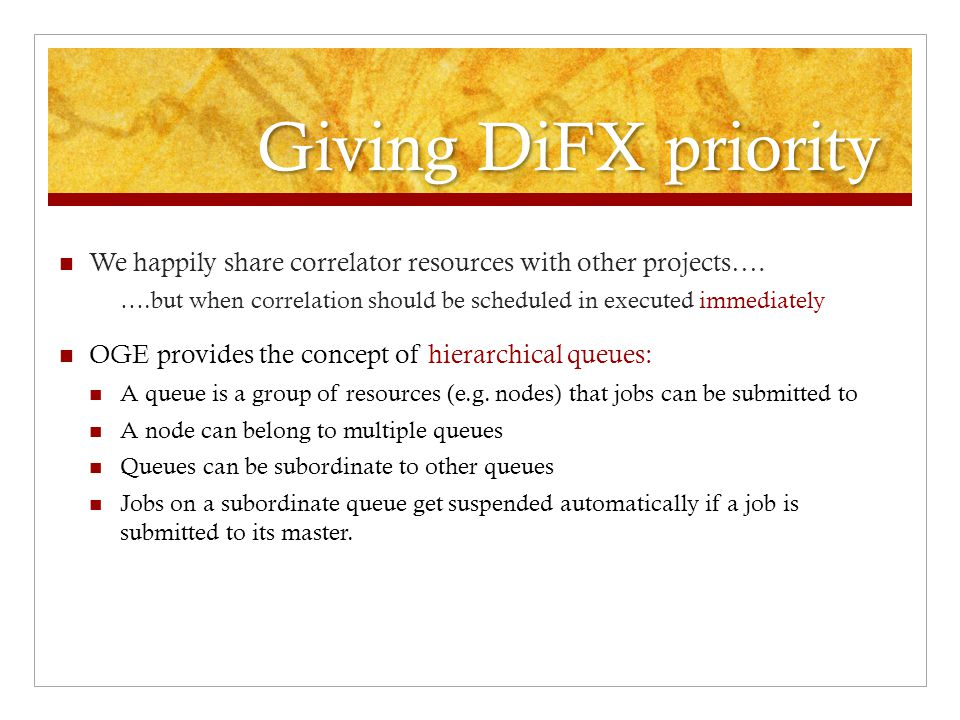 Giving DiFX priority We happily share correlator resources with other projects….