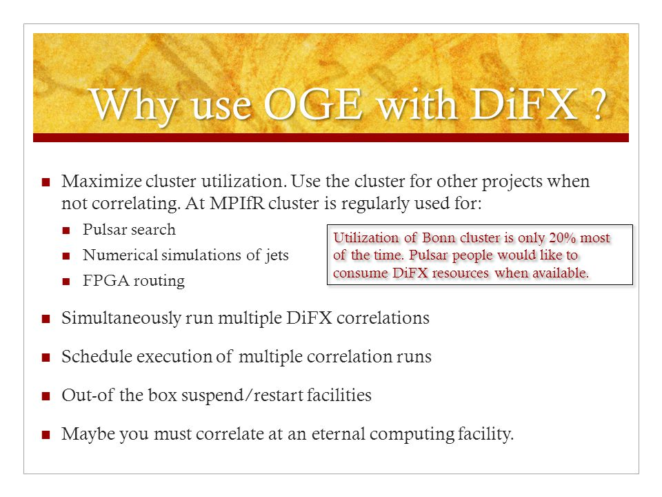 Special DiFX requirements OGE must support DiFX threaded operations.