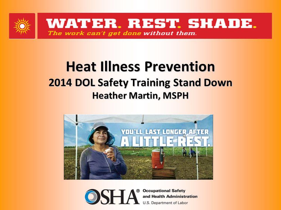 Heat Illness Prevention 2014 DOL Safety Training Stand Down Heather Martin, MSPH