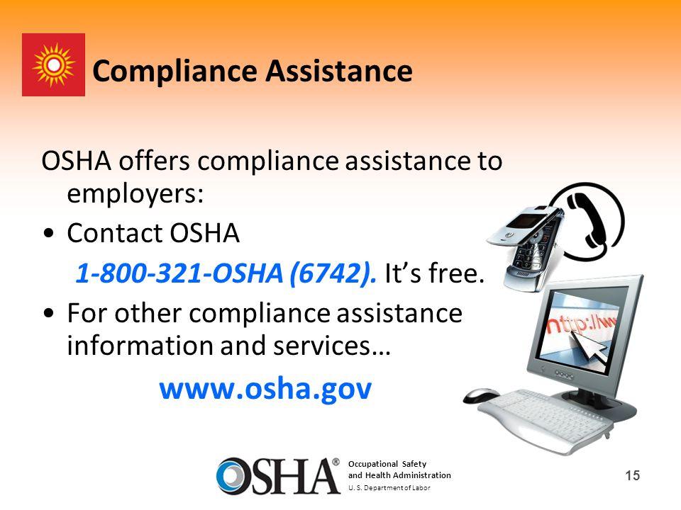 15 Compliance Assistance OSHA offers compliance assistance to employers: Contact OSHA 1-800-321-OSHA (6742).