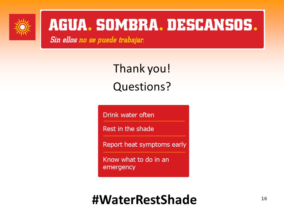 Thank you! Questions? 16 #WaterRestShade