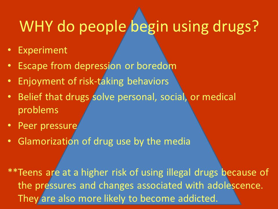 WHY do people begin using drugs.