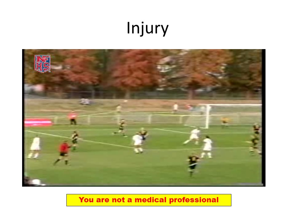 Injury You are not a medical professional