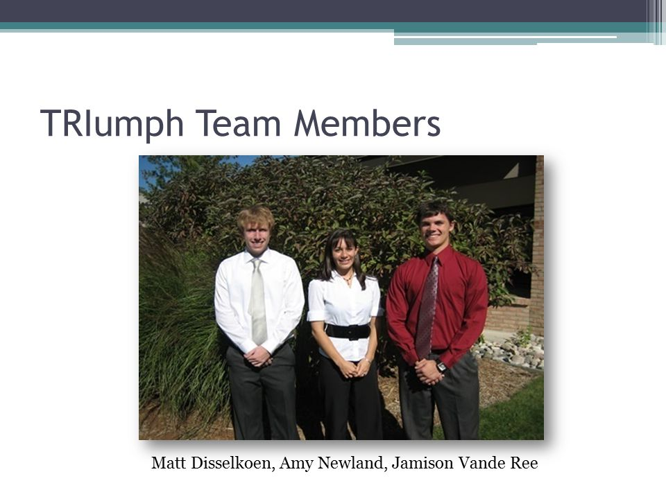 TRIumph Team Members Matt Disselkoen, Amy Newland, Jamison Vande Ree