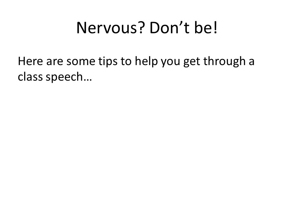 Nervous? Don't be! Here are some tips to help you get through a class speech…
