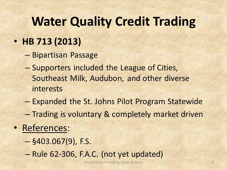 Water Quality Credit Trading HB 713 (2013) – Bipartisan Passage – Supporters included the League of Cities, Southeast Milk, Audubon, and other diverse