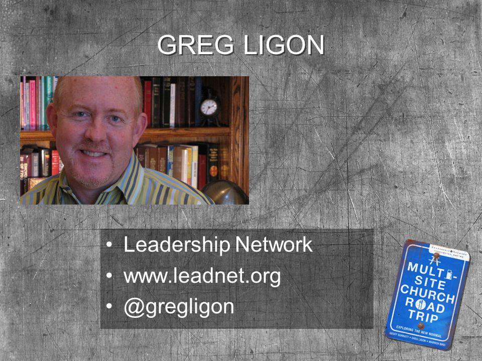 GREG LIGON Leadership Network www.leadnet.org @gregligon