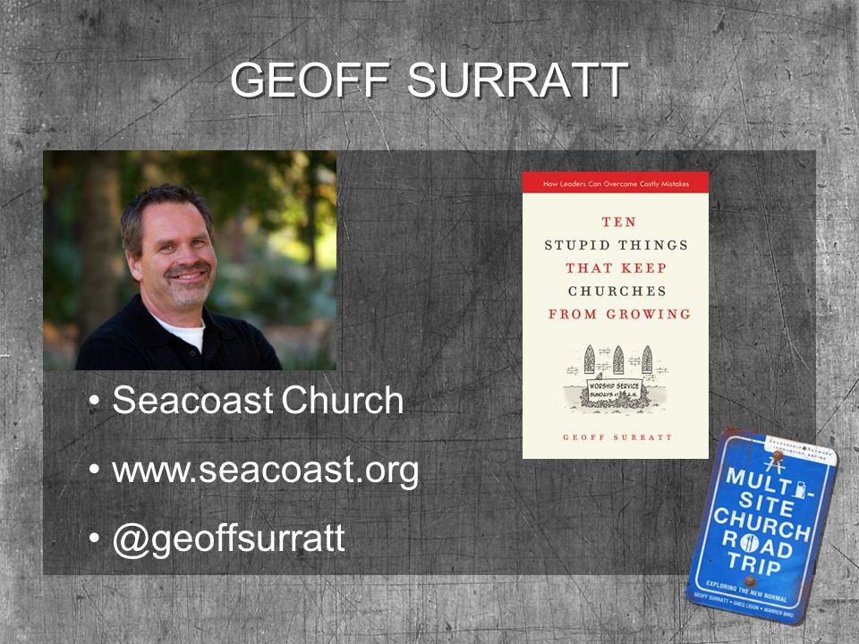 GEOFF SURRATT Seacoast Church www.seacoast.org @geoffsurratt